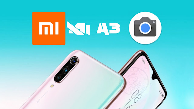 تحميل تطبيق جوجل كاميرا لهاتف Xiaomi Mi A3