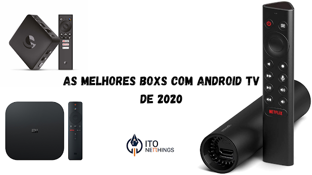 Top Boxs com Android TV 2020