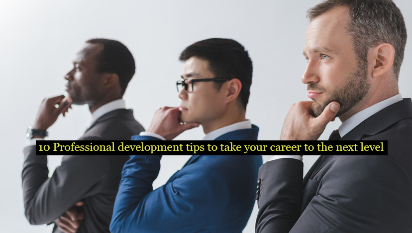 10 Tips for professional development to bring your career to the next level