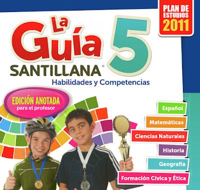 La Guía Santillana 5. Habilidades y Competencias . Edición anotada para el profesor