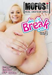 Don't break me Vol.2 xXx (2015)