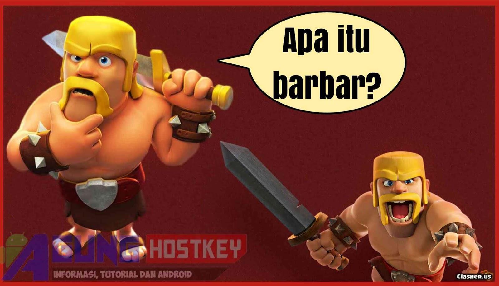 Apa Itu Barbar Dalam Bahasa Gaul Dan Dalam Game Agung Hostkey