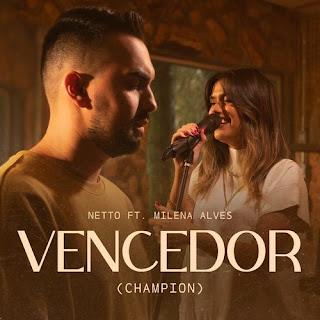 Baixar Música Gospel Vencedor - Netto feat. Milena Alves Mp3