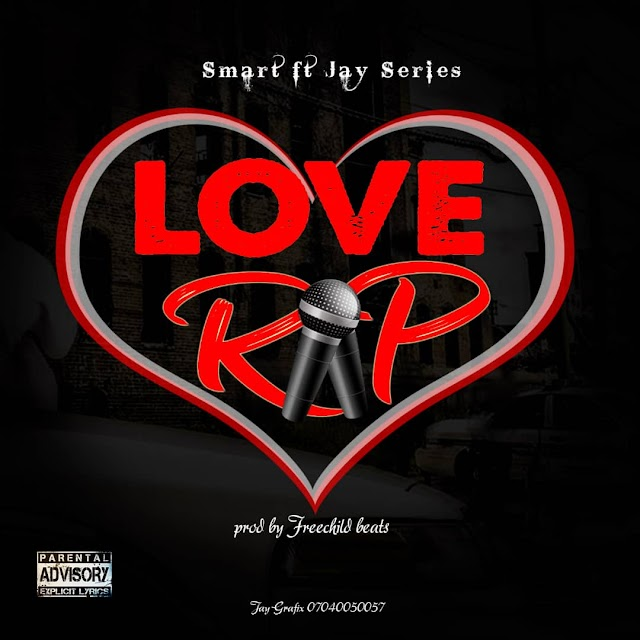 Music : Smart Ft Jay Series - Love Rap.