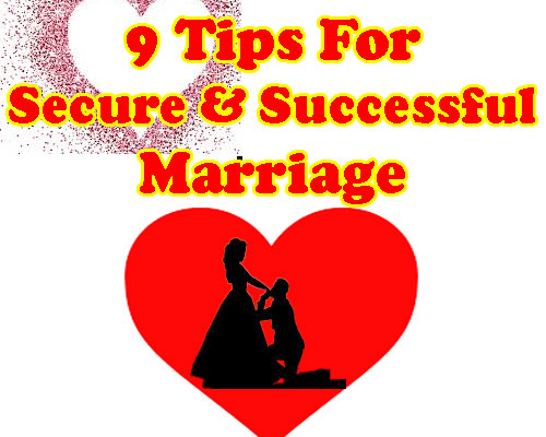 9 Tips For Secure And Successful Marriage