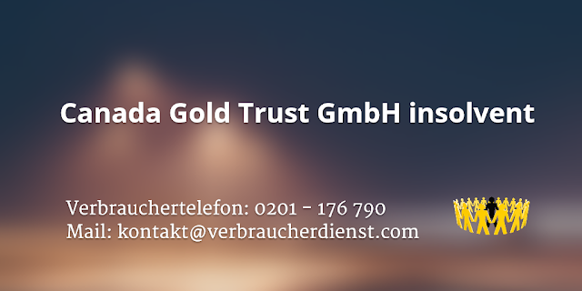Canada Gold Trust GmbH insolvent