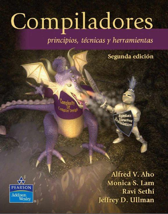 Compiladores: Principios, técnicas y herramientas, 2da Edición – Alfred V. Aho