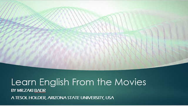 Learn English from the Movies English Course by Mr.Zaki Badr