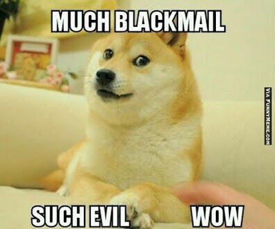 dog-meme-too-much-blackmail.jpg