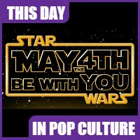 Star Wars Day is held on May 4.