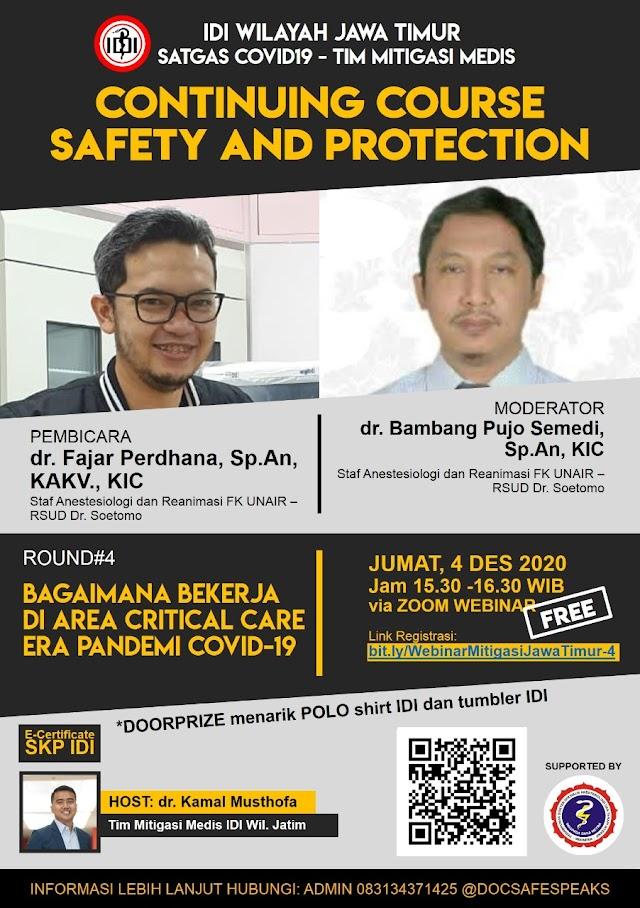 Tim Mitigasi Medis - Satgas Covid 19 IDI Wilayah Jawa Timur mempersembahkan *Continuing Course  Webinar Safety And Protection ROUND 4 : Bagaimana Bekerja di Area Critical Care Era Pandemi Covid 19*