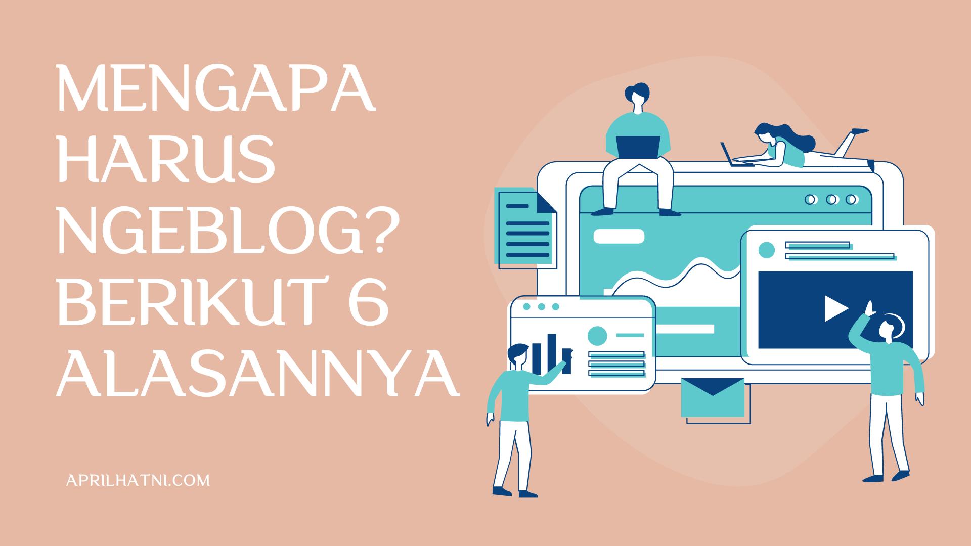 mengapa harus ngeblog