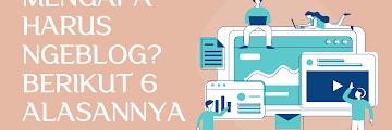 Mengapa harus Ngeblog? Berikut 6 alasannya