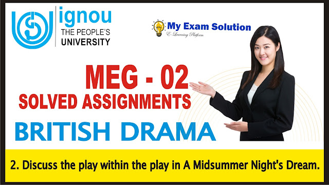 midusmmer night's dream, the play a midsummer night's dream, ignou assignments, meg 02, meg 02 solved assignments