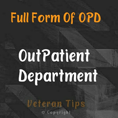 Full Form Of OPD - Meaning Of OPD, Full Form Of OPD In Hindi, Full Form Of OPD And IPD, Meaning Of IPD, Full Form Of IPD In Hindi, ipd full form, opd full form,