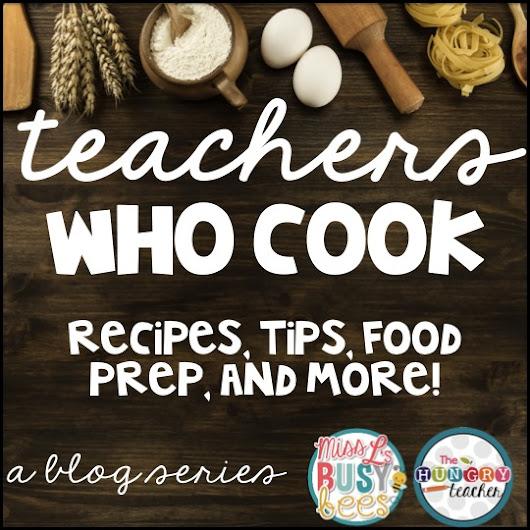 Teachers Who Cook: Menu, Meal, and Grocery Planning!