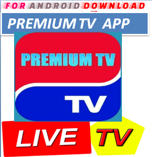FOR ANDROID DOWNLOAD: Android PremiumTV IPTV Apk -Update Android Apk
