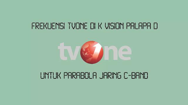 Frekuensi tvOne di K Vision Palapa D