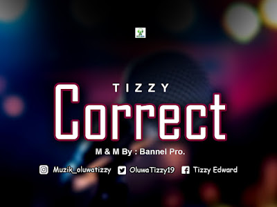 [Music] Tizzy _ Correct