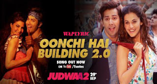 Oonchi Hai Building 2.0 Song Lyrics Anu Malik, Neha Kakkar