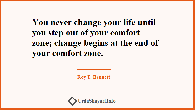 Life Changing quotes, Quote about comfort zone, Step Out - Roy T bennett