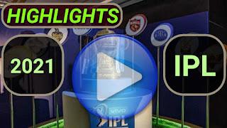 2021 IPL Matches Highlights Online