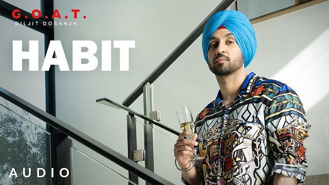 Diljit Dosanjh: Habit Lyrics in English | G.O.A.T. | Latest Punjabi Song 2020 Lyrics Planet