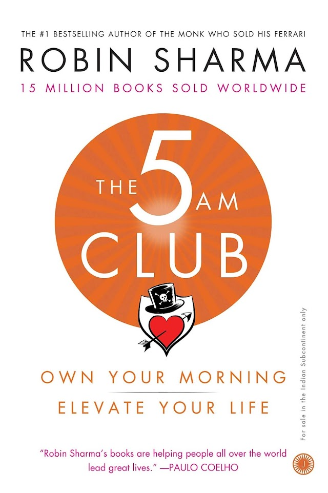 The 5 AM Club: Own Your Morning. Elevate Your Life - Summary