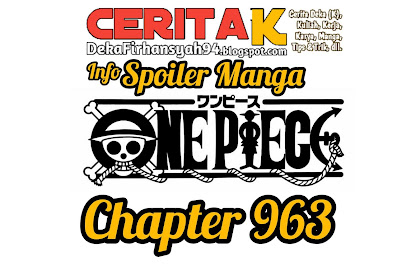 Info Spoiler Manga One Piece Chapter 963
