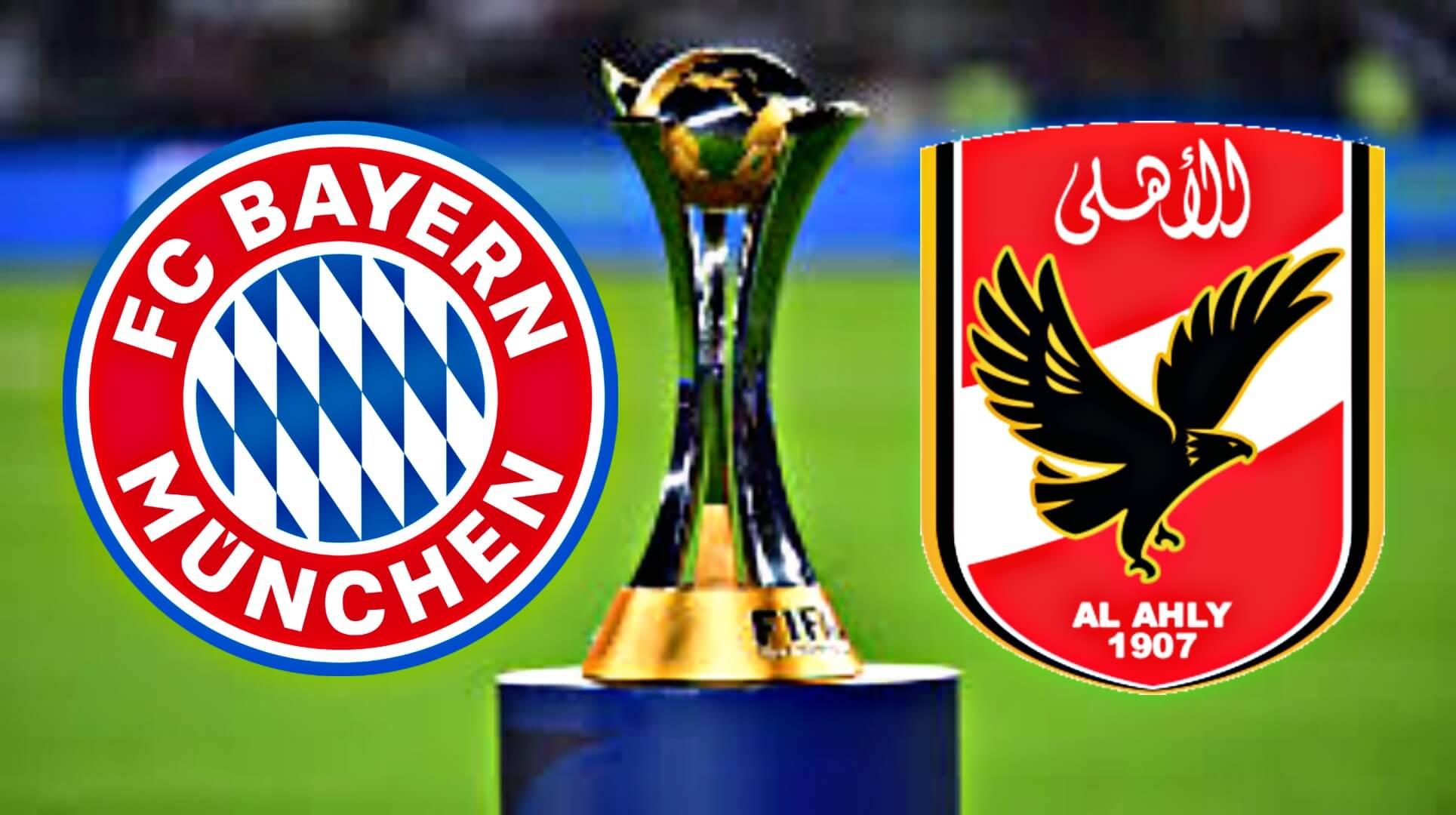 موعد مباراة بايرن ميونخ ضد الاهلي المصري والقنوات الناقلة في نصف نهائي كأس العالم للأندية