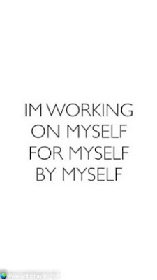 I'm Working  On Myself  For Myself  By Myself...!!  #motivationalquotes #inspirequotes   #quotes