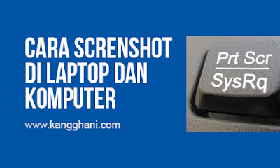 Cara Screenshot di Laptop dan Komputer