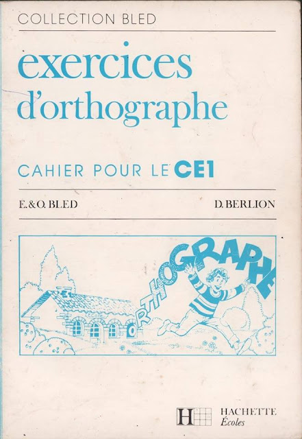 Bled, Exercices d'orthographe CE1 (1990) PDF