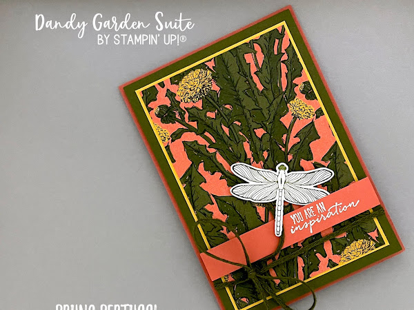More Dandy Garden Goodness | You Are an Inspiration