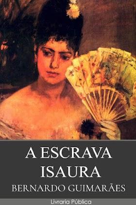 A Escrava Isaura - Bernardo Guimarães