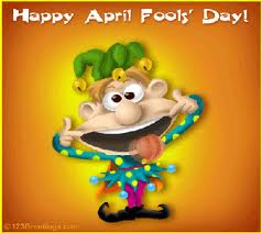 *HAPPY  APRIL  FOOLS'  DAY!!!!!