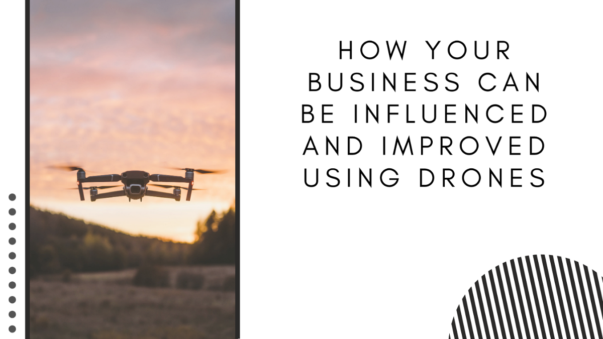 Ways Businesses are Using Drones