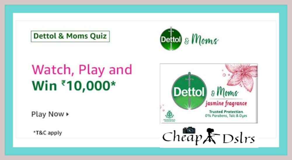 Amazon Dettol & Moms Quiz Answers – Win Rs.10000 Pay Balance