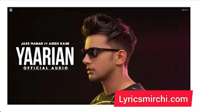 Yaarian Song Lyrics | Jass Manak | New Punjabi Song 2020