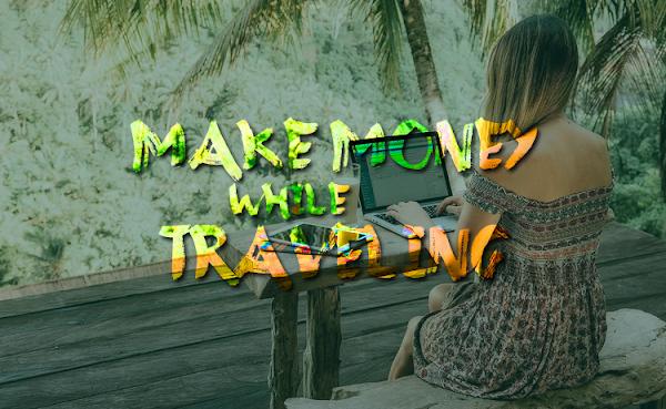 Tips Mendapatkan Uang dari Traveling