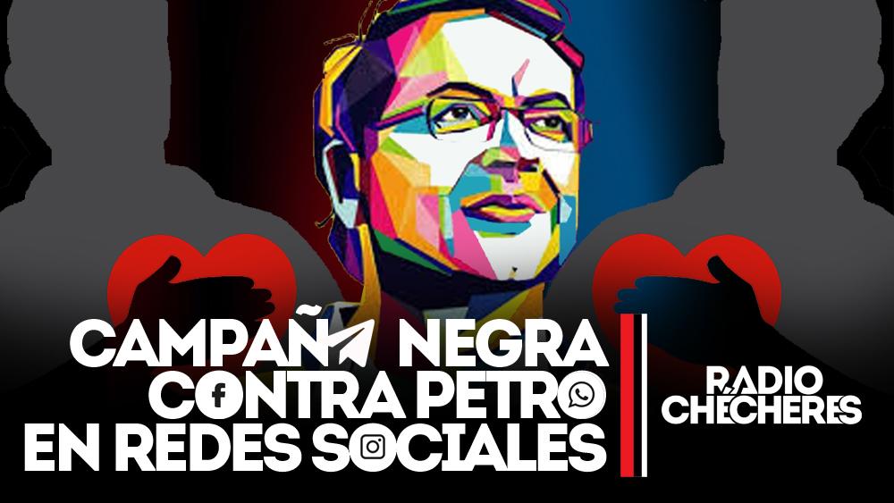 Campaña negra contra Petro en redes sociales