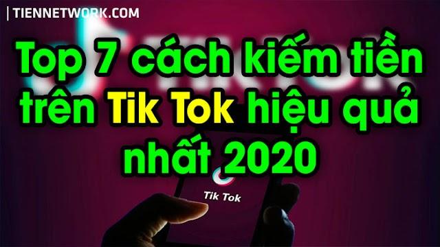 Top 7 cách kiếm tiền trên Tik Tok hiệu quả nhất 2020