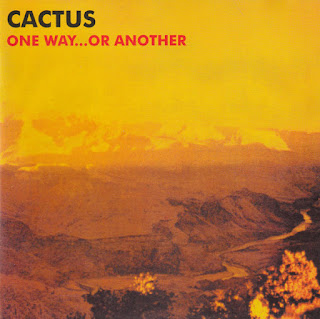 Cactus' One Way...Or Another