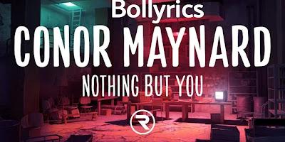 Nothing But You Lyrics Conor