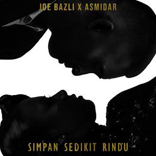 Joe Bazli & Asmidar - Simpan Sedikit Rindu MP3
