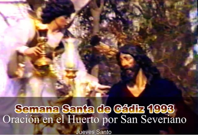 Vídeo de la Oración en el Huerto por San Severiano en la Semana Santa de Cádiz 1993