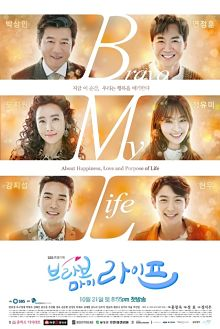 Sinopsis pemain genre Drama Bravo My Life (2017)