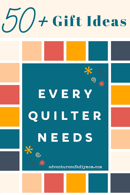 graphic image with the words 50+ gift ideas every quilter needs