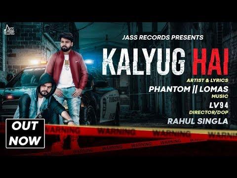 Kalyug Hai bro mp3 download Phantom Lomas | LV94