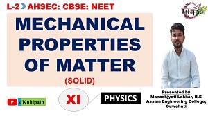 Mechanical Properties of Matter | Solid | Physics | Class XI | NCERT | AHSEC | Part II